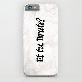 """""""Et tu, Brute?"""" Julius Caesar's Last Words iPhone Case"""