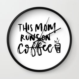 This Mom Runs on Coffee Wall Clock