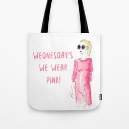 WEDNESDAY'S WE WEAR PINK! Tote Bag