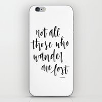 tolkien iPhone & iPod Skins featuring Not All Those Who Wander Are Lost - Tolkien by alexandra em print shop