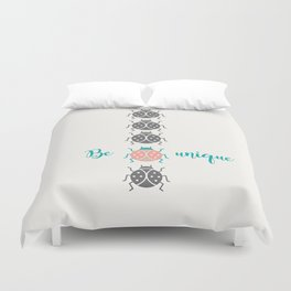 Be unique Duvet Cover