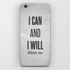 I can and I will watch me - Motivational print iPhone & iPod Skin