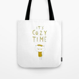 it's cozy time Tote Bag