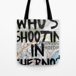Who's Shooting In Cherno? Tote Bag