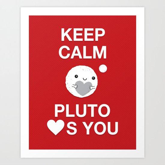 Keep Calm – Pluto Loves You Art Print