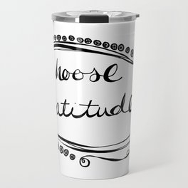Choose Gratitude Travel Mug