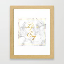 Life is Easy Framed Art Print