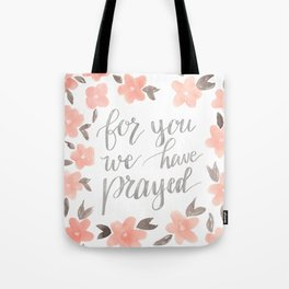 For You We Have Prayed Tote Bag