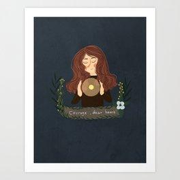 courage , dear heart Art Print