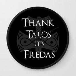 Thank Talos It's Fredas Wall Clock