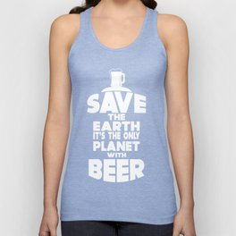 save the earth - I love beer Unisex Tank Top