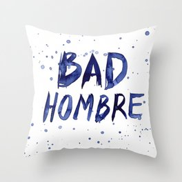 Bad Hombre Typography Watercolor Text Art Throw Pillow