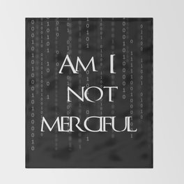 Am I not merciful? Throw Blanket