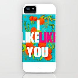 i like like you iPhone Case