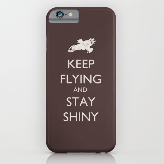 Keep Flying and Stay Shiny iPhone & iPod Case