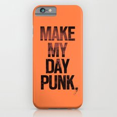 Make my day punk iPhone 6s Slim Case