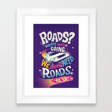 We Don't Need Roads Framed Art Print