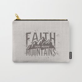 Faith Can Move Mountains Carry-All Pouch