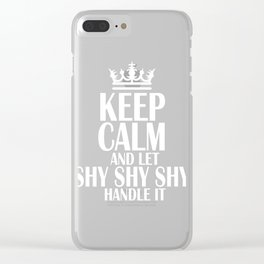 "Perfect Gift For Anti-Social Nerds Saying ""Keep Calm And Let Shy Shy Shy Handle It"" T-shirt Design  Clear iPhone Case"