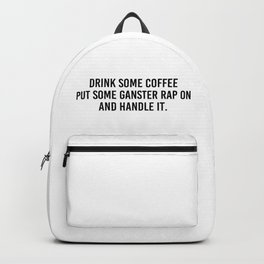 drink some coffee Backpack