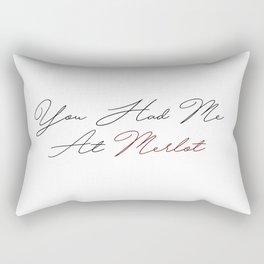 you had me at merlot Rectangular Pillow
