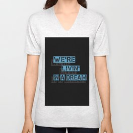 We are living in a dream Unisex V-Neck
