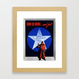 Send Us More ... And Fast - WWII Framed Art Print
