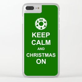 Keep Calm & Christmas On Clear iPhone Case