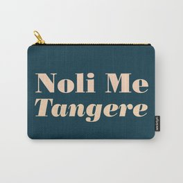 Noli Me Tangere - Touch Me Not Carry-All Pouch