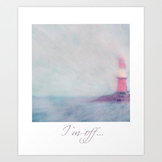 I`m off Art Print