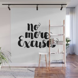 No More Excuses Wall Mural