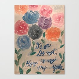Do or Do Not, There is No Try Canvas Print