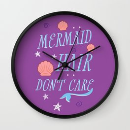 Mermaid Hair Don't Care Wall Clock