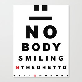 """""""Nobody Smiling"""" 20/20 Vision - Bred Canvas Print"""