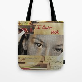 I Can't Look Tote Bag
