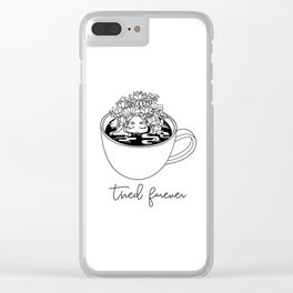 TIRED FOREVER Clear iPhone Case