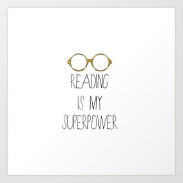 Reading is my superpower Art Print
