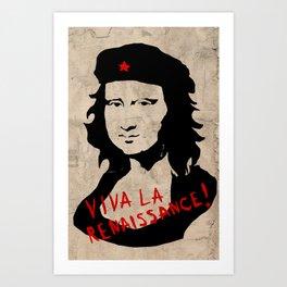 Viva la renaissance! Art Print