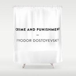 Crime and Punishment  —  Fyodor Dostoyevsky Shower Curtain