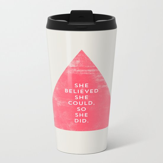 SHE BELIEVED SHE COULD SO SHE DID - TRIANGLE Metal Travel Mug
