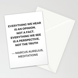 Stoic Inspiration Quotes - Marcus Aurelius Meditations - Everything we hear is an opinion not a fact Stationery Cards