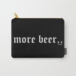 more beer Gotam Carry-All Pouch