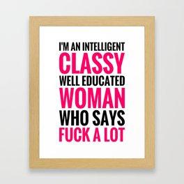 I'M AN INTELLIGENT, CLASSY WOMAN (Pink & Black) Framed Art Print