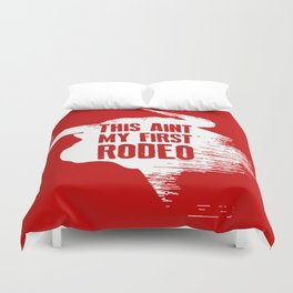 This Ain't My First Rodeo Duvet Cover