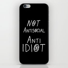 NOT Anti-Social Anti-Idiot - Dark BG iPhone Skin