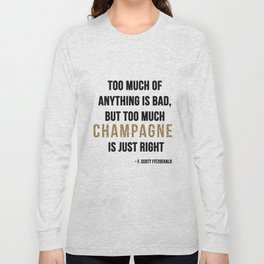 Too much champagne Long Sleeve T-shirt