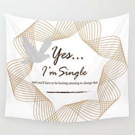 Yes... I'm Single Wall Tapestry