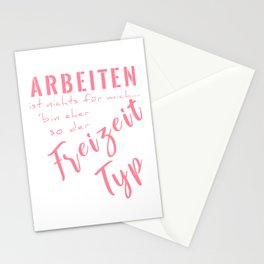 Arbeiten Ist Nichts Für Mich Bin Eher So Der Freizeit Typ pw Stationery Cards