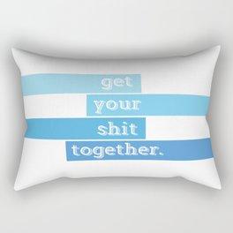 Get Your Shit Together Rectangular Pillow