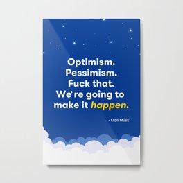 Elon Musk Optimism Quote Metal Print